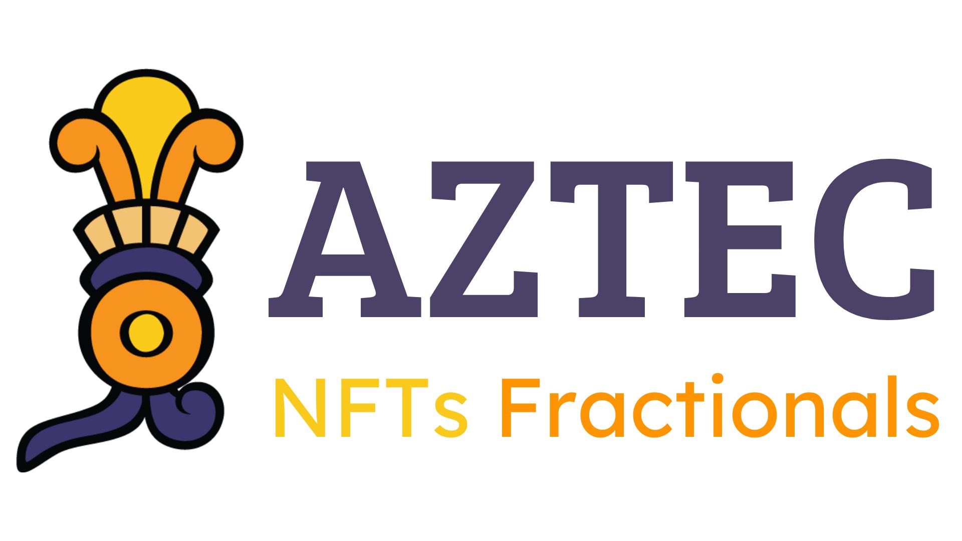 Aztec NFTs Fractionals showcase