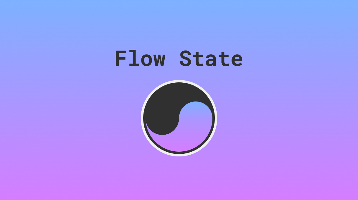 Flow State showcase