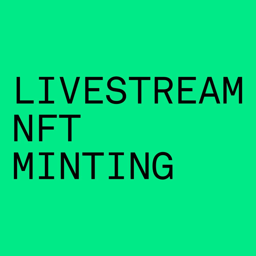 Livestream NFT Minting