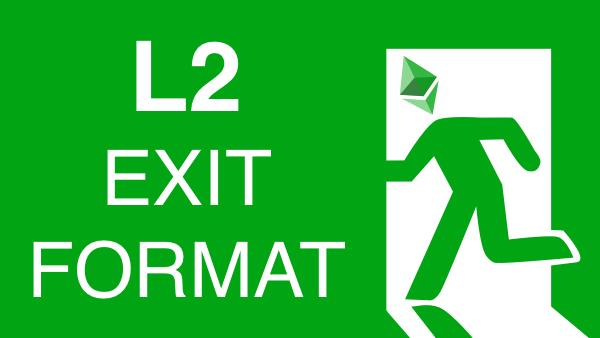 L2 Exit Format showcase