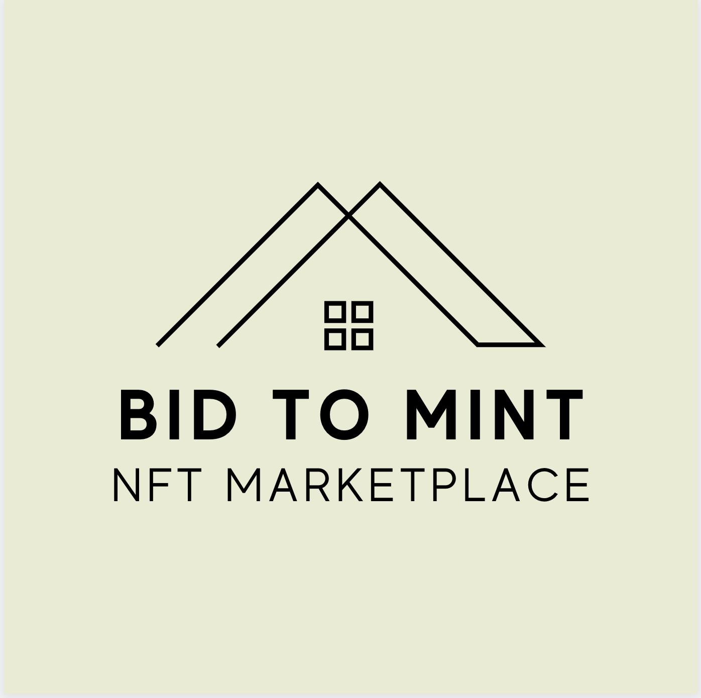 Bid To Mint NFT Marketplace