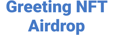 Greeting NFT Airdrop