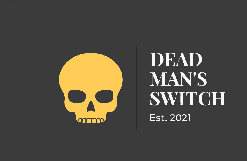 Dead Man's Switch