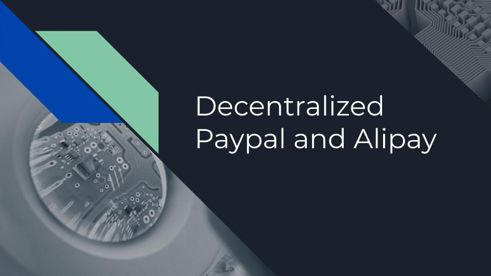 Decentralized Paypal and Alipay showcase