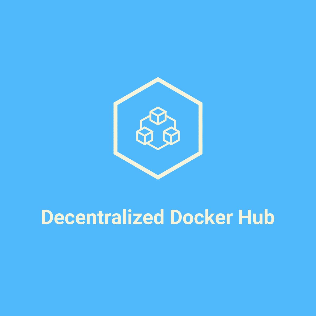 Decentralized Docker Hub
