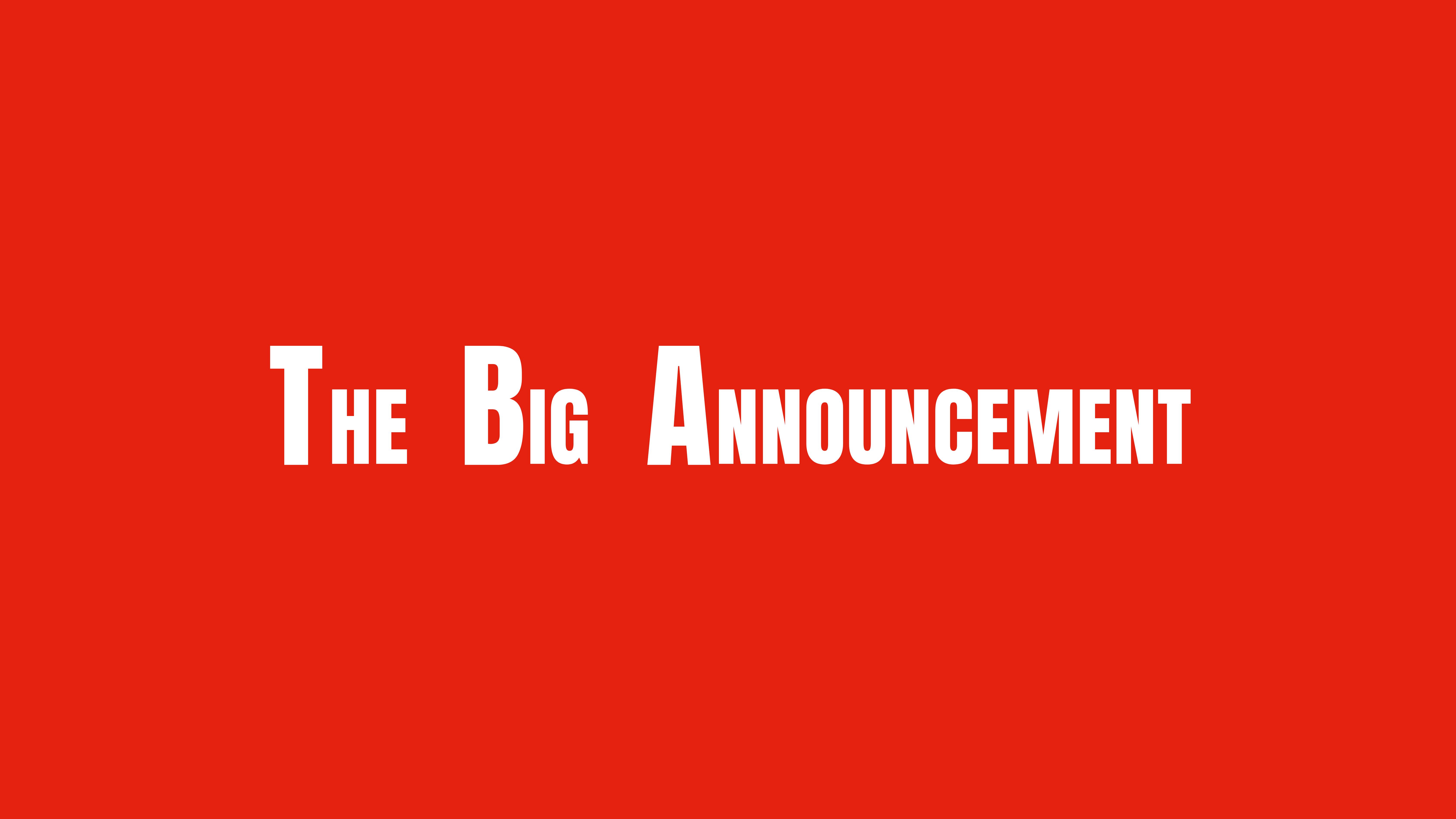 The Big Announcement showcase