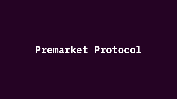 Premarket Protocol showcase