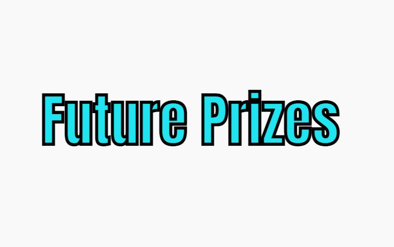 Future Prizes